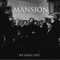 MANSION - We Shall Live (MCD)