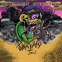 UNCOMMON EVOLUTION - Junkyard Jesus (CD ep)