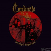 CARDINALS FOLLY - Deranged Pagan Sons (CD)