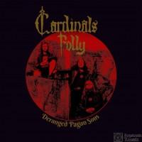 CARDINALS FOLLY - Deranged Pagan Sons (CD)