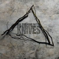 AN EVENING WITH KNIVES - Serrated (CD)