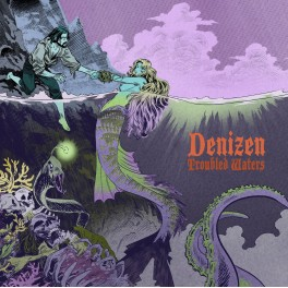 DENIZEN - Troubled Waters (CD)