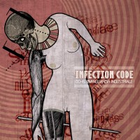 INFECTION CODE - 0015: L'Avanguardia Industriale (CD)