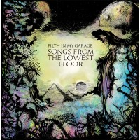 FILTH IN MY GARAGE - Songs from the Lowest Floor (CD)