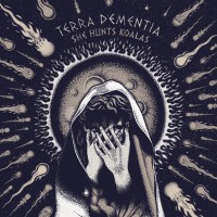 SHE HUNTS KOALAS - Terra Dementia (CD)