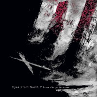 EYES FRONT NORTH - From Shape to Name (CD)