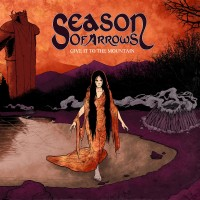 SEASON OF ARROWS - Give It to the Mountain (CD)
