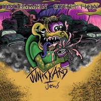 UNCOMMON EVOLUTION - Junkyard Jesus (CD ep)