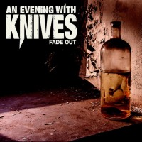 AN EVENING WITH KNIVES - Fade Out (CD)