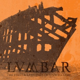 LUMBAR - 'The First and Last Days of Unwelcome (CD)