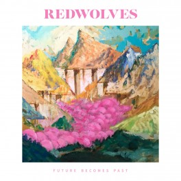 REDWOLVES - Future Becomes Past (CD)