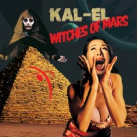 KAL-EL - Witches of Mars (CD)