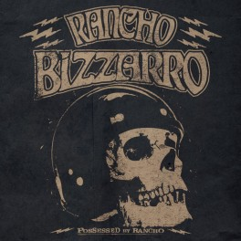 RANCHO BIZZARRO - Possessed by Rancho (CD)