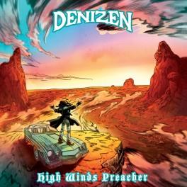 DENIZEN - High Winds Preacher (CD)