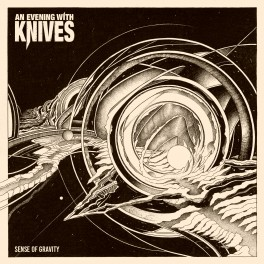 AN EVENING WITH KNIVES - Sense of Gravity (CD)