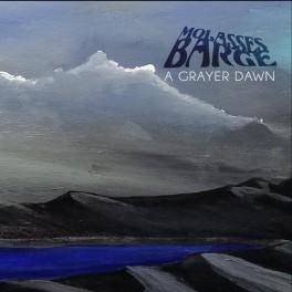 MOLASSES BARGE - A Grayer Dawn (CD)