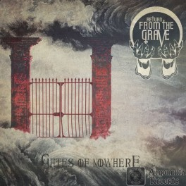 RETURN FROM THE GRAVE - Gates of Nowhere (CD)