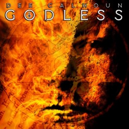 DEE CALHOUN - Godless (CD)