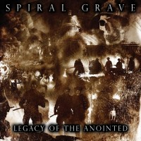 SPIRAL GRAVE - Legacy of the Anointed (CD)
