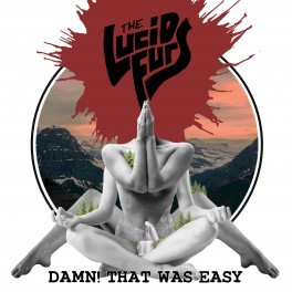THE LUCID FURS - Damn! That Was Easy (CD)